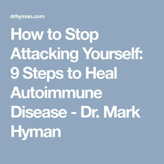 Как да спрем да атакуваме себе си: 9 стъпки за излекуване на автоимунно заболяване